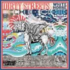 The Dirty Streets - White Horse Vinyl