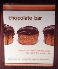"""CHOCOLATE BAR"" RECIPES AND ENTERTAINING IDEAS FOR LIVING THE SWEET LIFE"