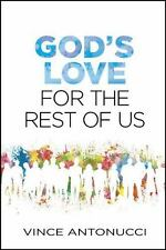 God's Love for the Rest of Us by Vince Antonucci (2015, Paperback)