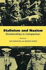 Stalinism and Nazism: Dictatorships in Comparison by Cambridge University Press (Paperback, 1997)