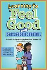 Learning to Feel Good and Stay Cool: Emotional Regulation Tools for Kids with...