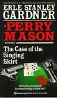 A Perry Mason Mystery: The Case of the Singing Skirt by Erle Stanley Gardner (1992, Paperback)