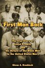 First Man Back: The True Story of Lloyd Prewitt and the Return of the Black Man to the United States Navy by Glenn A Knoblock (Paperback / softback, 2013)