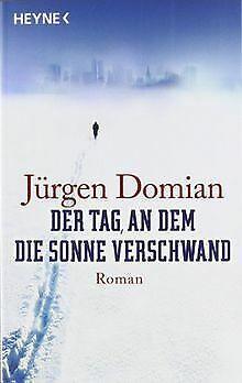 Der Tag, an dem die Sonne verschwand von Jürgen  Domian   Buch   Zustand gut