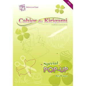 KIRIGAMI Cahier n°5 CARTES POP-UP SPECIAL ENFANTS ET DEBUTANTS DECOUPE DU PAPIER