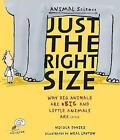 Just the Right Size: Why Big Animals Are Big and Little Animals Are Little by Nicola Davies (Paperback, 2016)