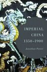 Imperial China, 1350-1900 by Jonathan Porter (Hardback, 2016)