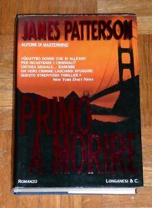 James-Patterson-034-PRIMO-A-MORIRE-034-Longanesi-1-Ed-copertina-rigida
