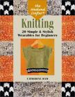 Weekend Crafter: Knitting : 20 Simple and Stylish Wearables for Beginners by Catherine Ham (2003, Paperback)