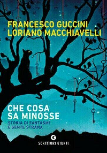 CHE COSA SA MINOSSE - Guccini Francesco, Macchiavelli Loriano