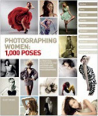 Photographing Women : 1,000 Poses by Eliot Siegel (2012, Hardcover)