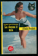 WHITTINGTON HARRY LA DONNA E' MIA LONGANESI 1956 I GIALLI PROIBITI 44