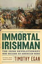 The Immortal Irishman -The Irish Revolutionary Who Became an..by Timothy Egan
