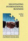 Negotiating International Business by Lothar Katz (Paperback / softback, 2006)