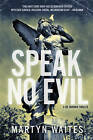 Speak No Evil: A Joe Donovan Thriller by Martyn Waites (Paperback / softback, 2011)