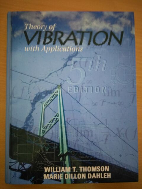 Theory of Vibration with Applications by Marie Dillon Dahleh, William T....