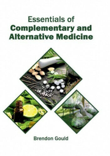 Essentials of Complementary and Alternative Medicine by Brendon Gould.