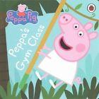 Peppa Pig: Peppa's Gym Class by Penguin Books Ltd (Board book, 2015)