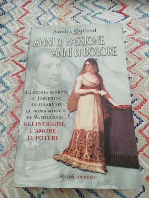 ANNI DI PASSIONE ANNI DI DOLORE Sandra Gulland Romanzo Rizzoli
