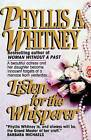 Listen for the Whisperer by Phyllis a Whitney (Paperback / softback, 1999)