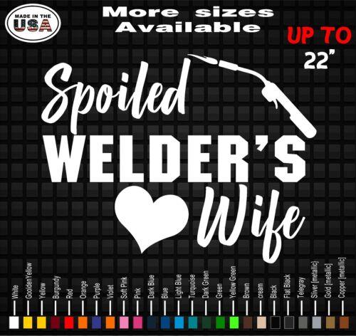 Spoiled Welder/'s Wife Vinyl Decal StickerWelder/'s Wife StickerWelding Wife