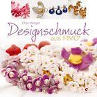 Designschmuck aus Fimo von Olga Hengst (2012, Gebundene Ausgabe)