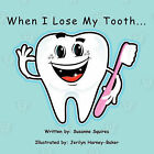 When I Lose My Tooth by Susanne Squires (Paperback, 2011)