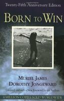 Born To Win: Transactional Analysis With Gestalt Experiments By Muriel James, (p on sale
