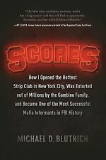 Scores : How I Defrauded Millions of Dollars, Opened the Hottest Strip Club...
