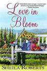 Love in Bloom by Sheila Roberts (Paperback / softback, 2009)
