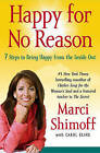 Happy for No Reason: 7 Steps to Being Happy from the Inside Out by Marci Shimoff (Other book format, 2008)