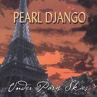 Under Paris Skies by Pearl Django (CD, May-2002, Modern Hot Records)