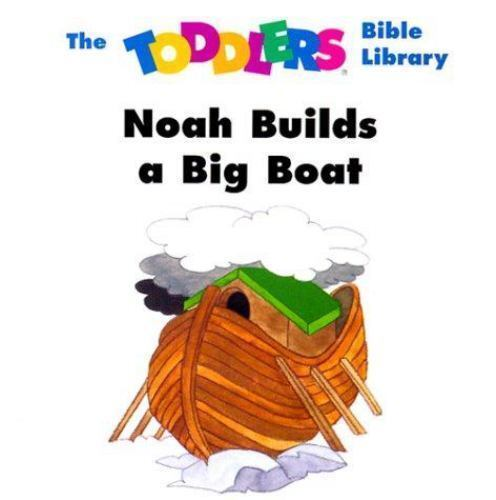 Noah Builds a Big Boat by V. Gilbert Beers