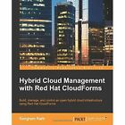 Hybrid Cloud Management With Red Hat Cloudforms Rath Packt Limited 9781785283574