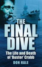 Very Good, The Final Dive: The Life And Death Of 'Buster' Crabb, Hale, Don, Book