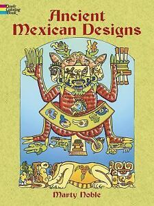 Dover Design Coloring Bks.: Ancient Mexican Designs by Marty Noble ...