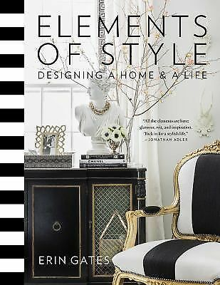 Elements of Style : Designing a Home and a Life by Erin Gates (2014, Hardcover)