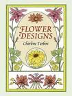 Flower Designs by Charlene Tarbox (Paperback, 1995)
