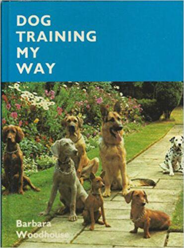 1 of 1 - Dog Training My Way - Barabara Woodhouse