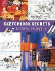 Moira Huntly's Sketchbook Secrets by David & Charles (Paperback, 2007)