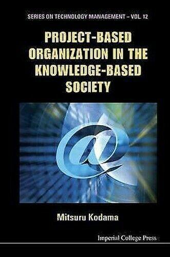 Project-Based Organisation in der Knowledge-Based Society von Kodama, Mitsuru