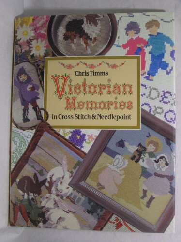 1 of 1 - Victorian Memories In Cross Stitch & Needlepoint, Chris Timms, Excellent Book