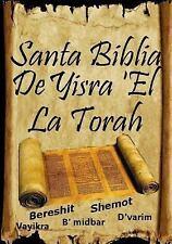Santa Biblia de Yisra 'el (la Torah) : Traduccion de la Torah Basada en el Ta...