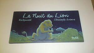 La nuit du lion - Rachpunzel & Christophe Antoine - Alice Editions