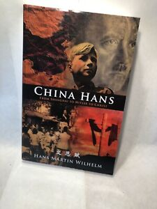 China Hans: From Shanghai to Hitler to Christ  Wilhelm, Hans Martin Signed Copy