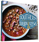 Southern Soups & Stews: More Than 75 Recipes from Burgoo and Gumbo to Etouffee and Fricassee by Nancie McDermott (Paperback, 2015)