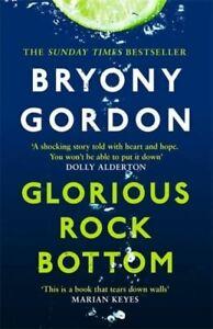 Glorious Rock Bottom by Bryony Gordon