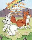 How the Fox Got His Color Bilingual English Swedish by Adele Marie Crouch (Paperback / softback, 2012)