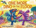 One More Dino on the Floor by Kelly Starling Lyons (Hardback, 2016)