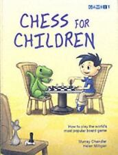 Chess for Children:  How to Play the World's Most Popular Board Game, Murray Cha